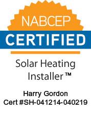 Harry Gordon, NABCEP Certified Solar Heating Installer TM
